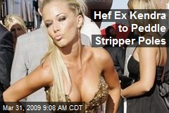 Hef Ex Kendra to Peddle Stripper Poles