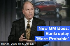 New GM Boss: Bankruptcy 'More Probable'