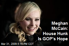 Meghan McCain: House Hunk Is GOP's Hope