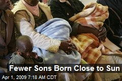 Fewer Sons Born Close to Sun