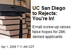 UC San Diego to Rejects: You're In!