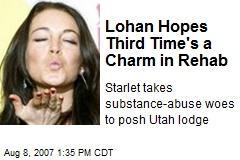 Lohan Hopes Third Time's a Charm in Rehab