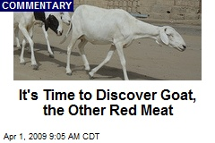 It's Time to Discover Goat, the Other Red Meat