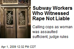 Subway Workers Who Witnessed Rape Not Liable