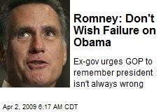 Romney: Don't Wish Failure on Obama