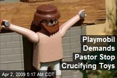 Playmobil Demands Pastor Stop Crucifying Toys