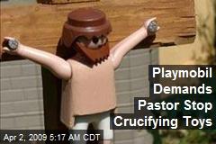 Playmobil Demands Pastor Stop Crucifying Toys