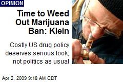 Time to Weed Out Marijuana Ban: Klein