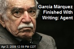García Márquez Finished With Writing: Agent