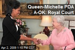 Queen-Michelle PDA A-OK: Royal Court