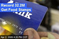 Record 32.2M Get Food Stamps