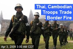 Thai, Cambodian Troops Trade Border Fire