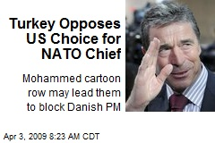Turkey Opposes US Choice for NATO Chief