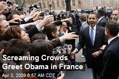Screaming Crowds Greet Obama in France