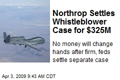 Northrop Settles Whistleblower Case for $325M