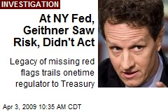 At NY Fed, Geithner Saw Risk, Didn't Act