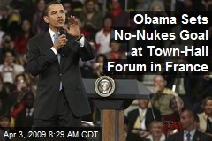 Obama Sets No-Nukes Goal at Town-Hall Forum in France