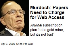 Murdoch: Papers Need to Charge for Web Access
