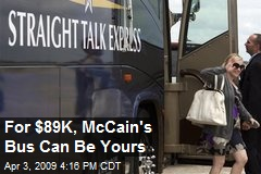 For $89K, McCain's Bus Can Be Yours