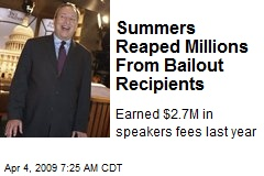 Summers Reaped Millions From Bailout Recipients
