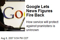 Google Lets News Figures Fire Back