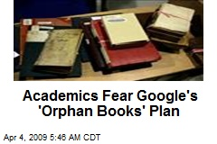 Academics Fear Google's 'Orphan Books' Plan