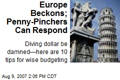 Europe Beckons; Penny-Pinchers Can Respond