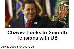Chavez Looks to Smooth Tensions with US