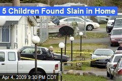 5 Children Found Slain in Home