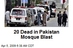 20 Dead in Pakistan Mosque Blast
