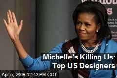Michelle's Killing Us: Top US Designers