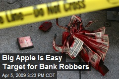 Big Apple Is Easy Target for Bank Robbers