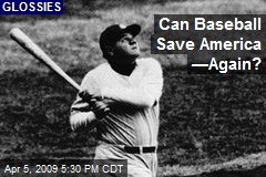 Can Baseball Save America —Again?