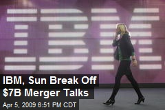 IBM, Sun Break Off $7B Merger Talks