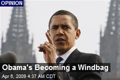 Obama's Becoming a Windbag