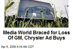 Media World Braced for Loss Of GM, Chrysler Ad Buys