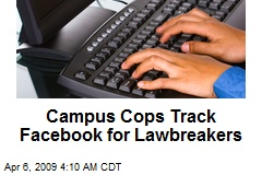 Campus Cops Track Facebook for Lawbreakers