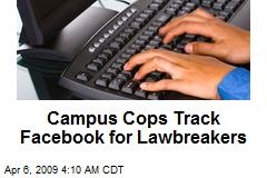Campus Cops Track Facebook for Lawbreakers