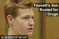 Fawcett's Son Busted for Drugs