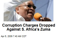 Corruption Charges Dropped Against S. Africa's Zuma