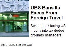 UBS Bans Its Execs From Foreign Travel