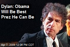 Dylan: Obama Will Be Best Prez He Can Be