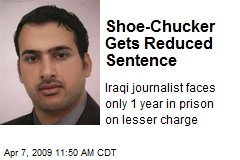 Shoe-Chucker Gets Reduced Sentence