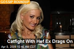 Catfight With Hef Ex Drags On