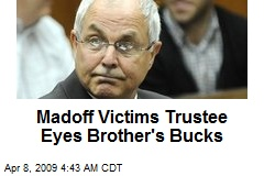 Madoff Victims Trustee Eyes Brother's Bucks