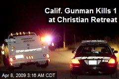 Calif. Gunman Kills 1 at Christian Retreat