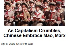 As Capitalism Crumbles, Chinese Embrace Mao, Marx