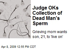 Judge OKs Collection of Dead Man's Sperm