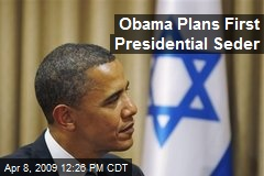 Obama Plans First Presidential Seder