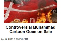 Controversial Muhammad Cartoon Goes on Sale
